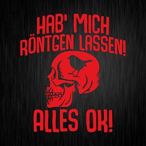 Hab Mich Rontgen Lassen Alles Ok Spruche Fun Rot Vinyl Decal