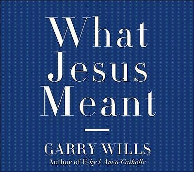 What Jesus Meant front cover
