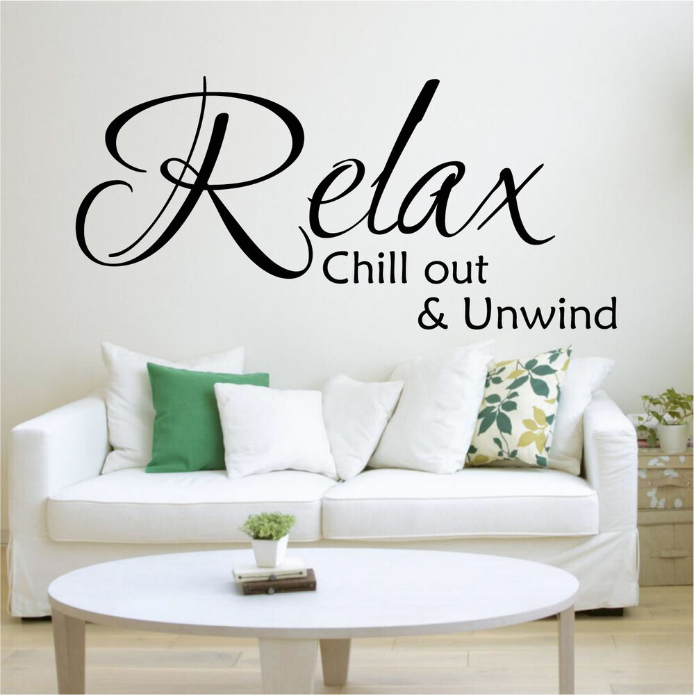 RELAX CHILL OUT AND UNWIND Wall Quote Bedroom Vinyl Art