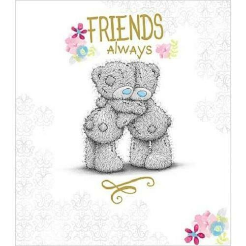 ME TO YOU FRIENDS ALWAYS BIRTHDAY CARD TATTY TEDDY BEAR