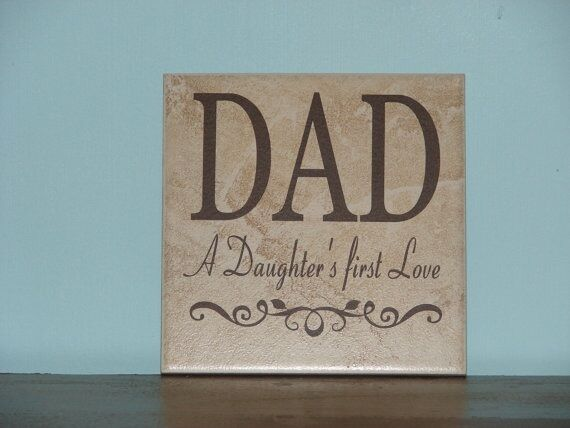 Download Dad a daughter's first love, Decorative Tile, Plaque, sign ...