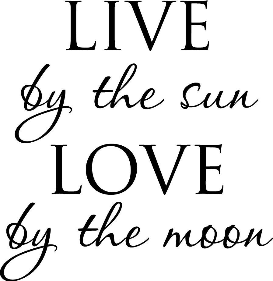 Download LIVE by the sun LOVE By The Moon vinyl wall decal quote ...