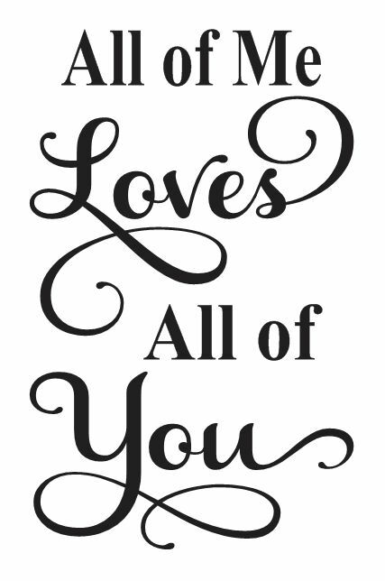 Download Love STENCIL*All of me loves all of you*12x18 for Signs ...