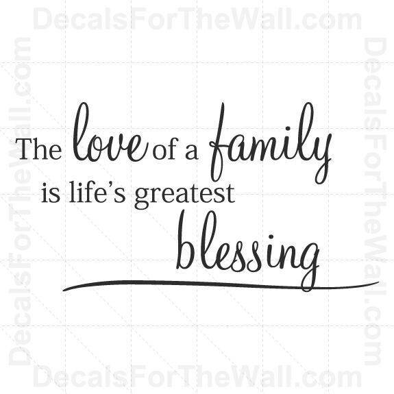 Download The Love of a Family is Lifes Greatest Blessing Wall Decal ...