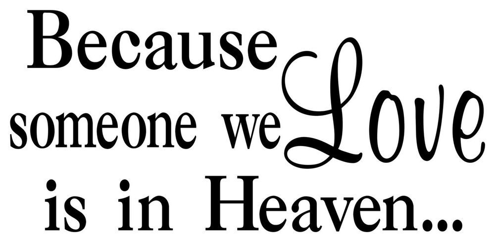 Download BECAUSE SOMEONE WE LOVE IS IN HEAVEN Wall Lettering Words ...