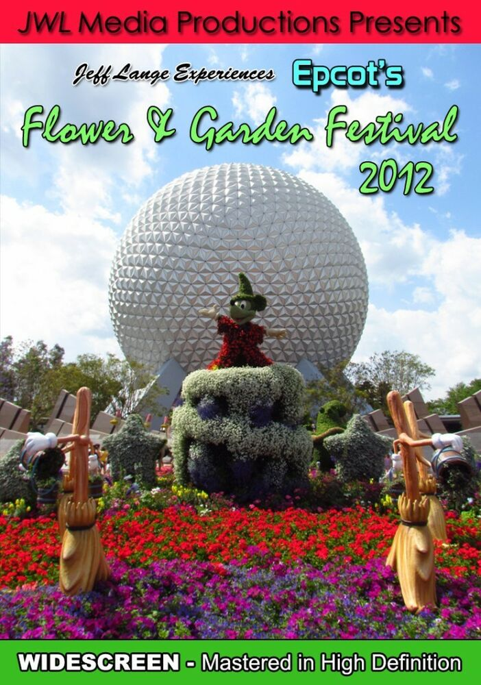 Walt Disney World Epcot Flower Amp Garden Festival DVD 2012 Future World Showcase EBay