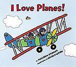 I Love Planes! by Philemon Sturges (2003...