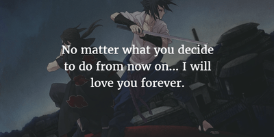 25 Best Quotes from Itachi Uchiha in Naruto Shippuden   EnkiQuotes He doesn t care at all
