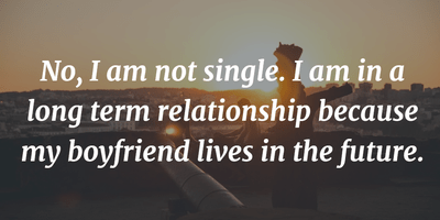 Funny Single Quotes to Make You Love Single Life   EnkiQuotes Not quite sure what the age difference would be with this one