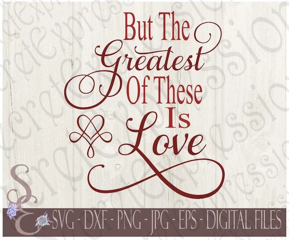 Download Greatest of These Is Love Svg Love Wedding Valentine's   Etsy