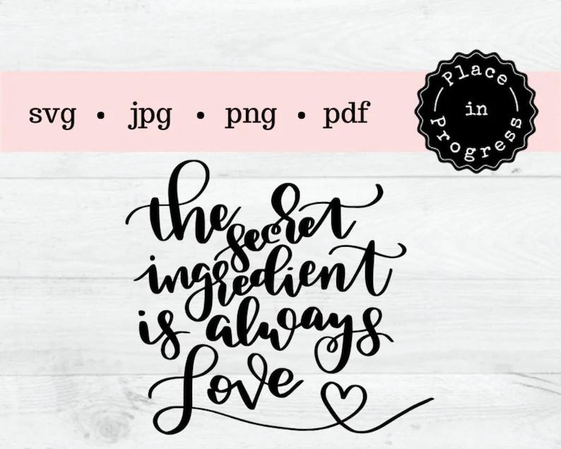 Download Kitchen quotethe secret ingredient is always love svg cut ...