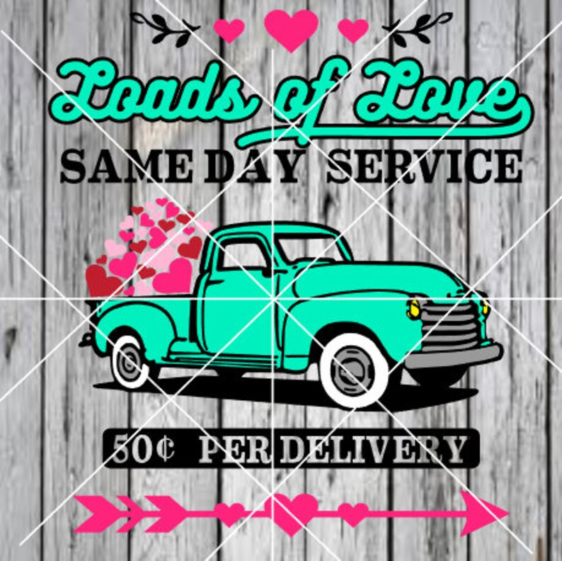 Download Loads of Love valentine truck svg for cricut or silhouette ...