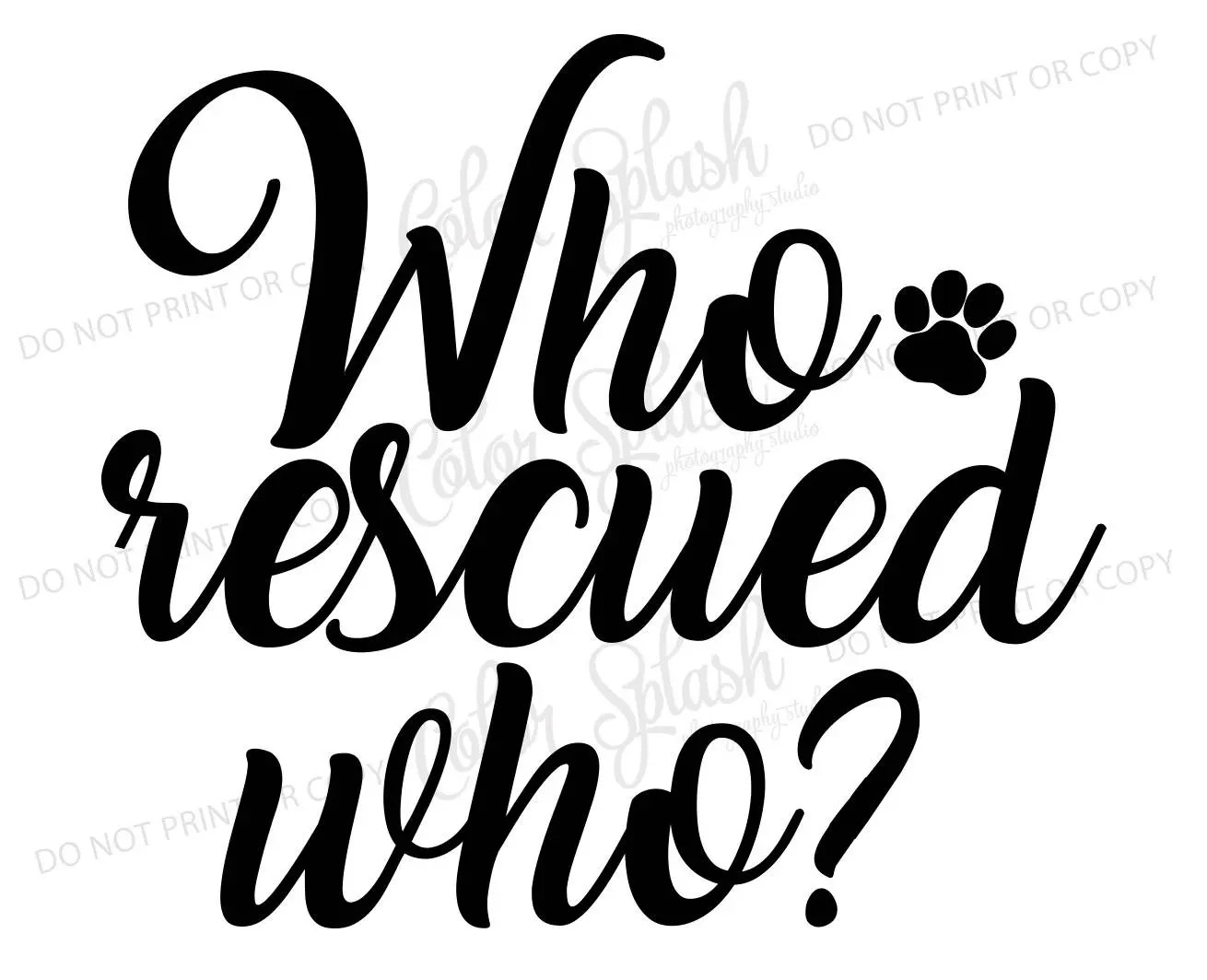 Who Rescued Who Svg Dxf Eps Cutting File Silhouette