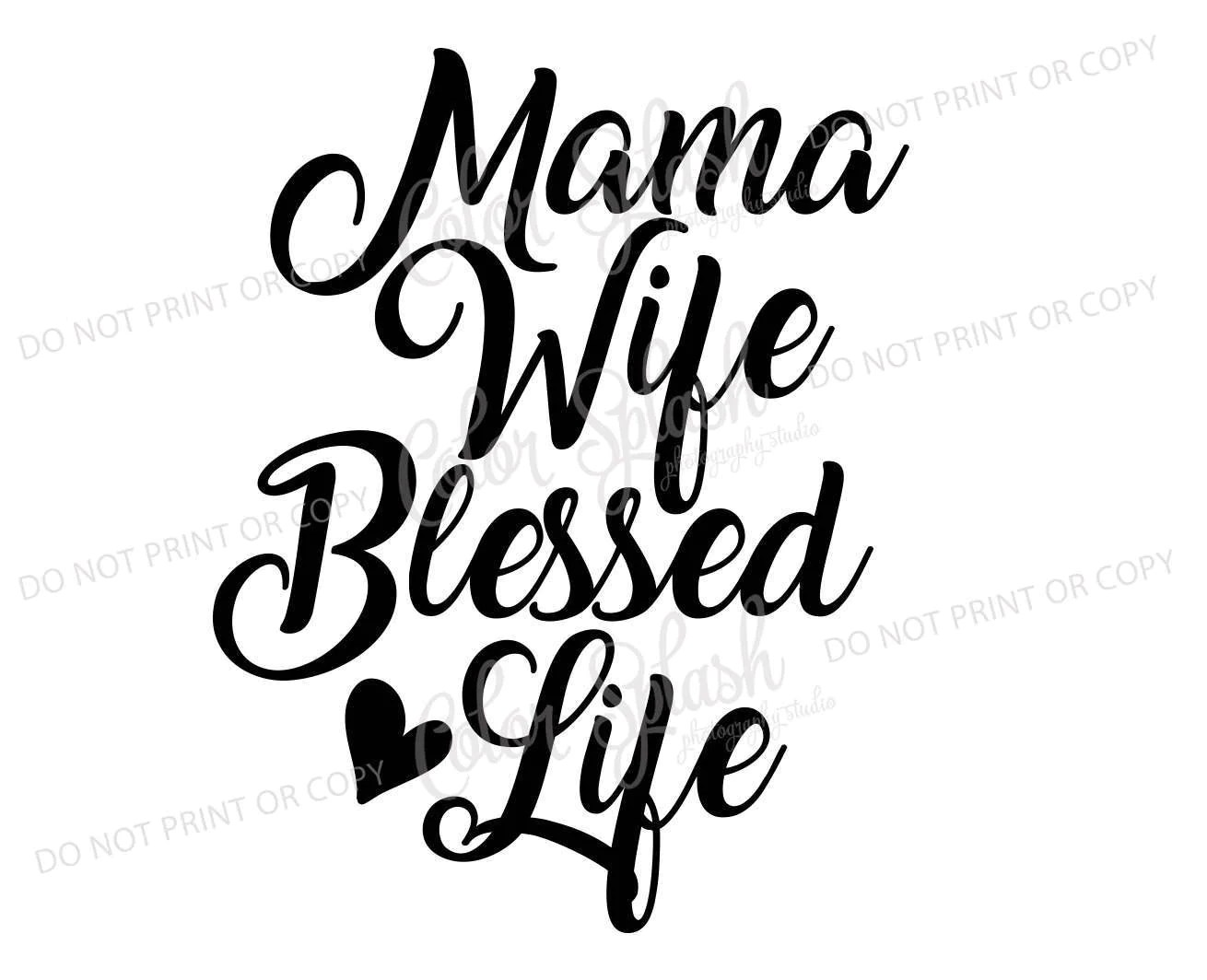 Mama Wife Blessed Life Svg Dxf Eps Cutting File