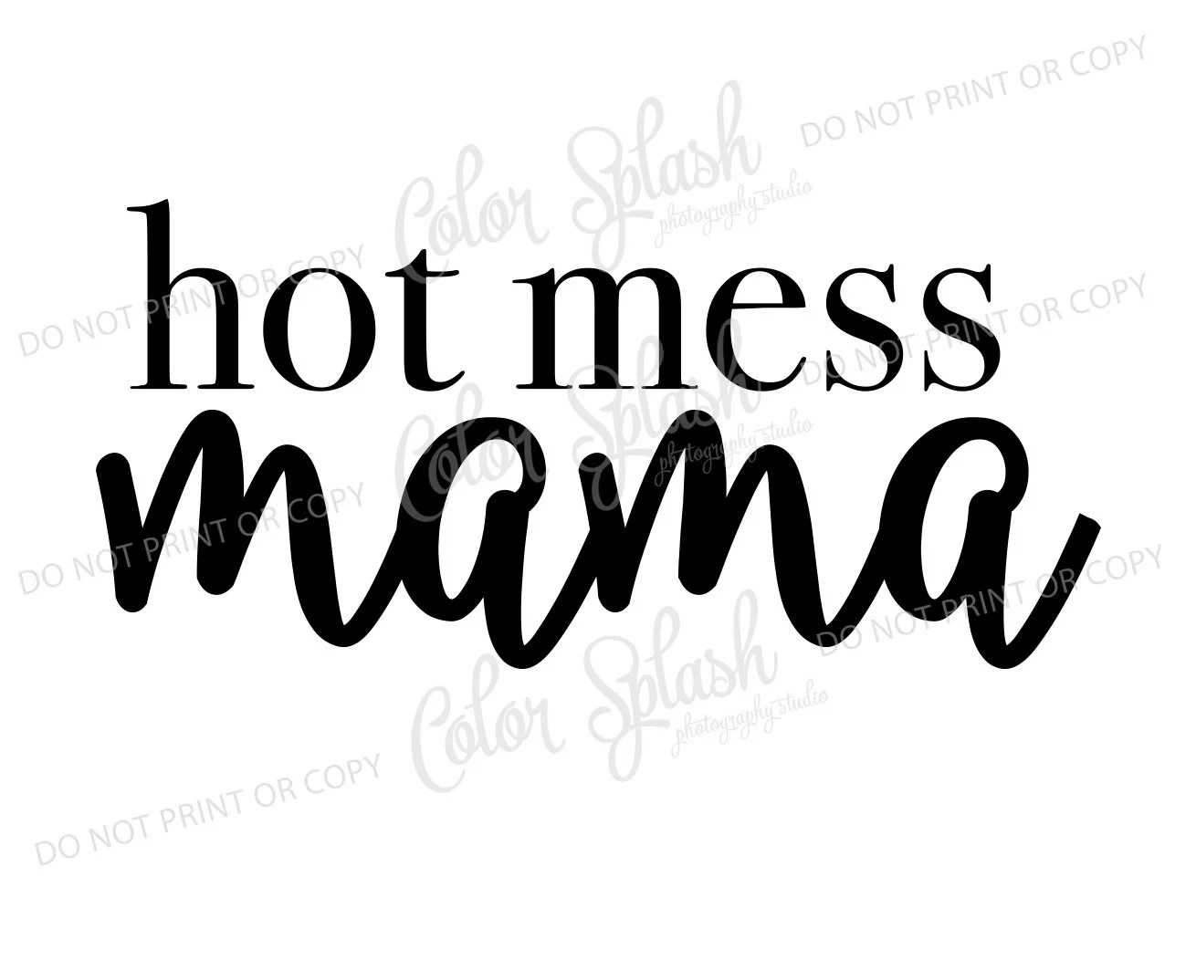 Hot Mess Mama Momlife Svg Cutting File Silhouette Cameo