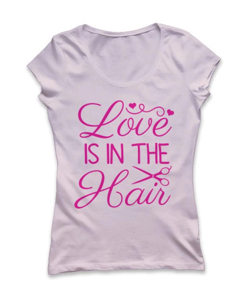Download Love is in the Hair Svg Hairdresser Svg Hair Stylist Svg ...