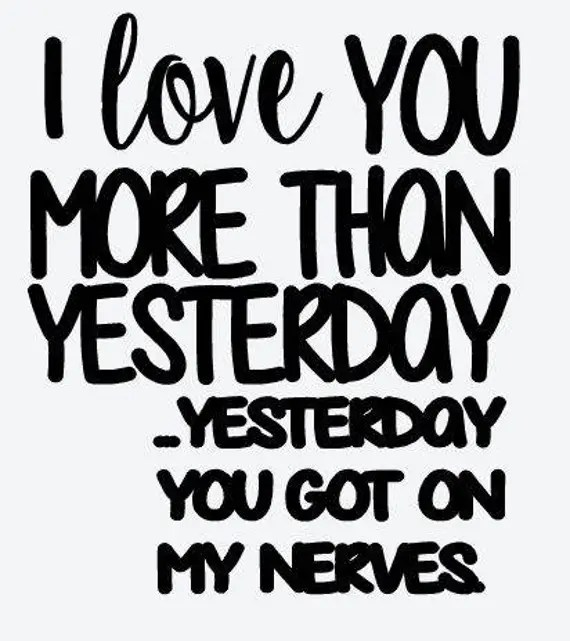 Download I love you more than yesterday SVG File Quote Cut File