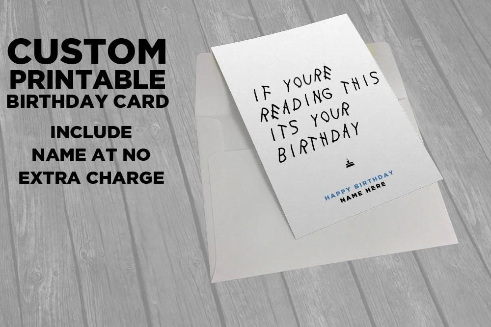 Drake Printable Birthday Card If You Re Reading This Etsy
