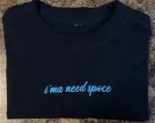 NASA i'ma need space Shirt