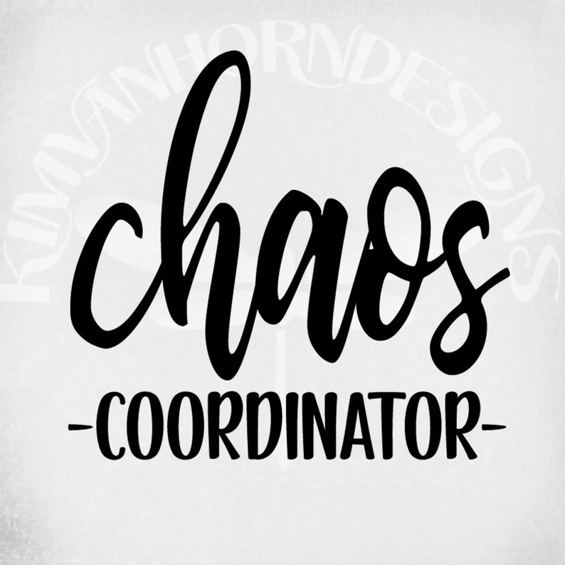 Download Chaos Coordinator svg Busy Mom svg dxf png and printable ...