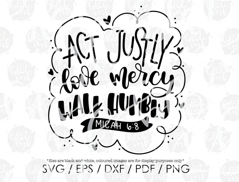 Download Micah 6:8 Act Justly Love Mercy Walk Humbly SVG   Etsy