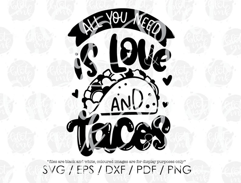 Download All Your Need Is Love And Tacos SVG Funny Kids Adults taco ...