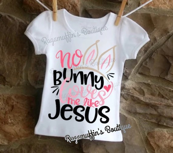 Download Easter shirt No bunny loves me like Jesus Religious Easter ...