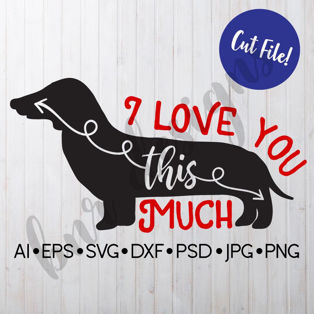 Download I Love You This Much SVG Dachshund SVG Valentine's SVG | Etsy