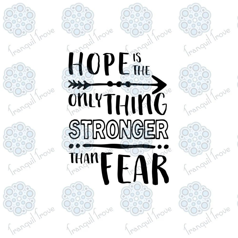 Download SVG & DXF design Hope is the only thing Stronger than fear ...