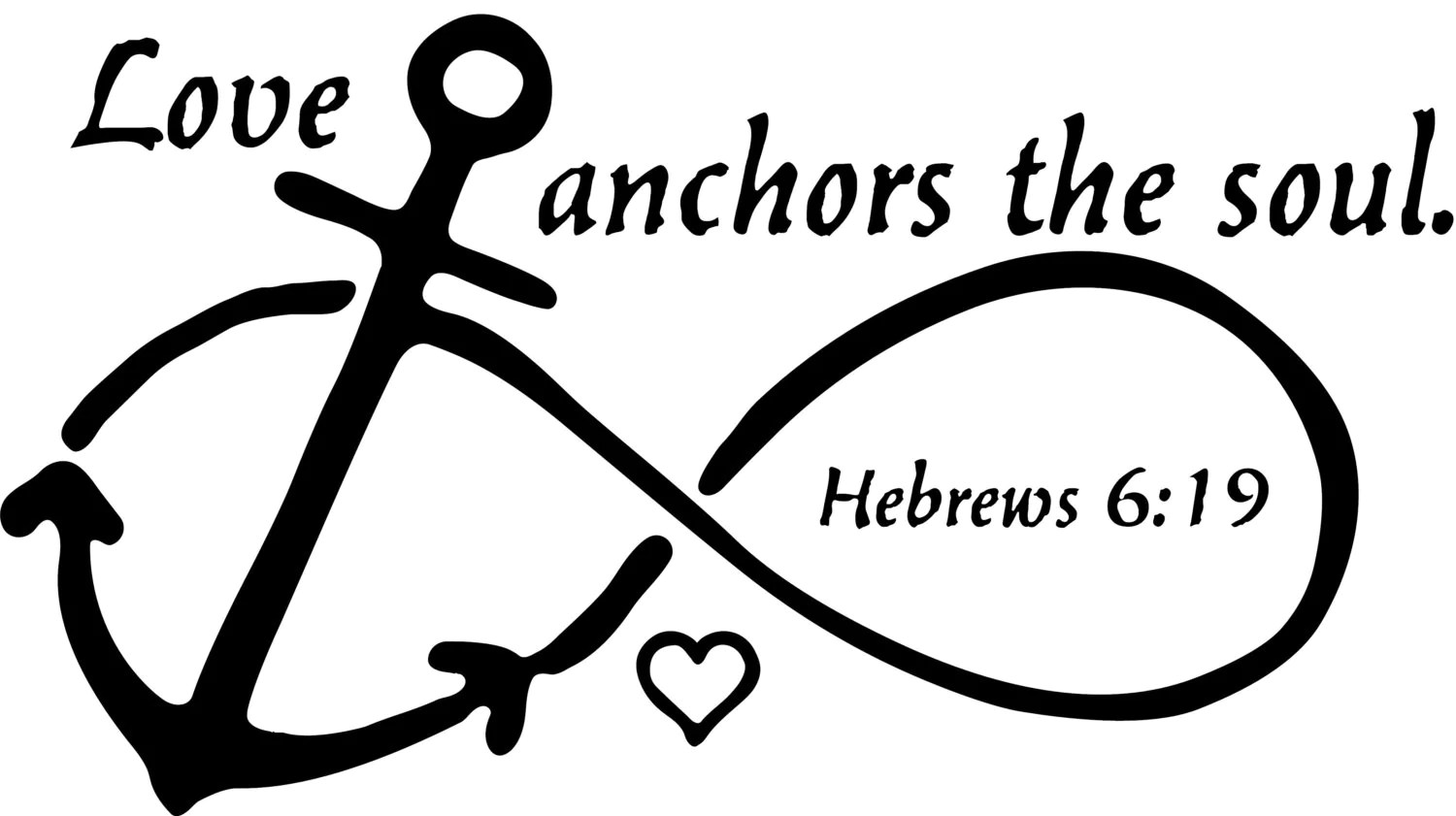 Love Anchors The Soul Hebrews 6 19 Window Wall Decal