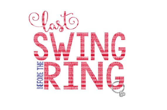 Last Swing Before The Ring Svg Files Cricut Designs Printable Clipart Printable Heat Transfer Iron Ons Scrapbooking Dxf For Cricut
