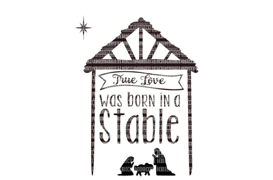 Download True Love was Born in a Stable SVG Files for Cricut and   Etsy