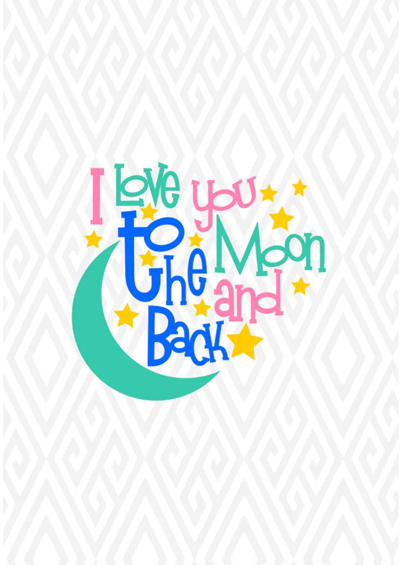 Download I Love You To The Moon And Back SVG DXF PNG Ai Eps and Pdf ...