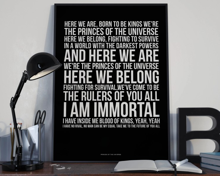 Princes Of The Universe - Song Lyrics Typography Queen Freddie Mercury Tribute - PRINTED music Art bedroom office lounge home decor