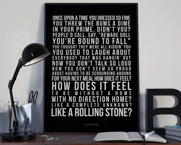 Like A Rolling Stone - Song Lyrics Typography Bob Dylan Tribute - PRINTED music Art bedroom office lounge home decor