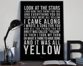 Yellow - Song Lyrics Typography Coldplay Tribute - PRINTED music Art bedroom office lounge home decor