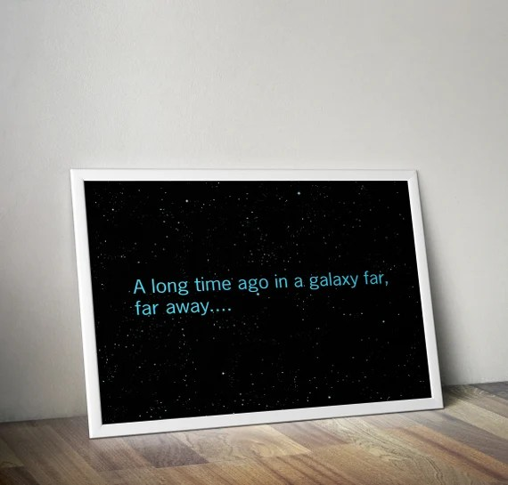A Long Time Ago... Famous Star Wars Opening titles Boys Geek man cave nerds bedroom office kids