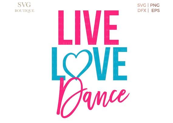 Download Live Love Dance SVG File Cut File Heart Dance Squad Cut | Etsy