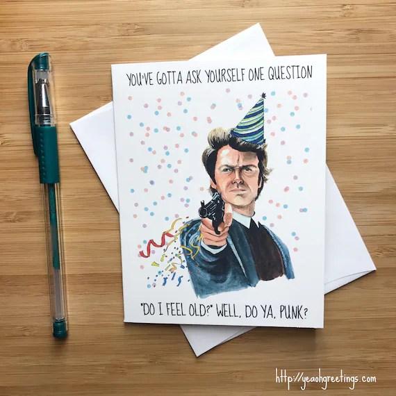 Funny Clint Eastwood Birthday Card Man Card Birthday Card Etsy