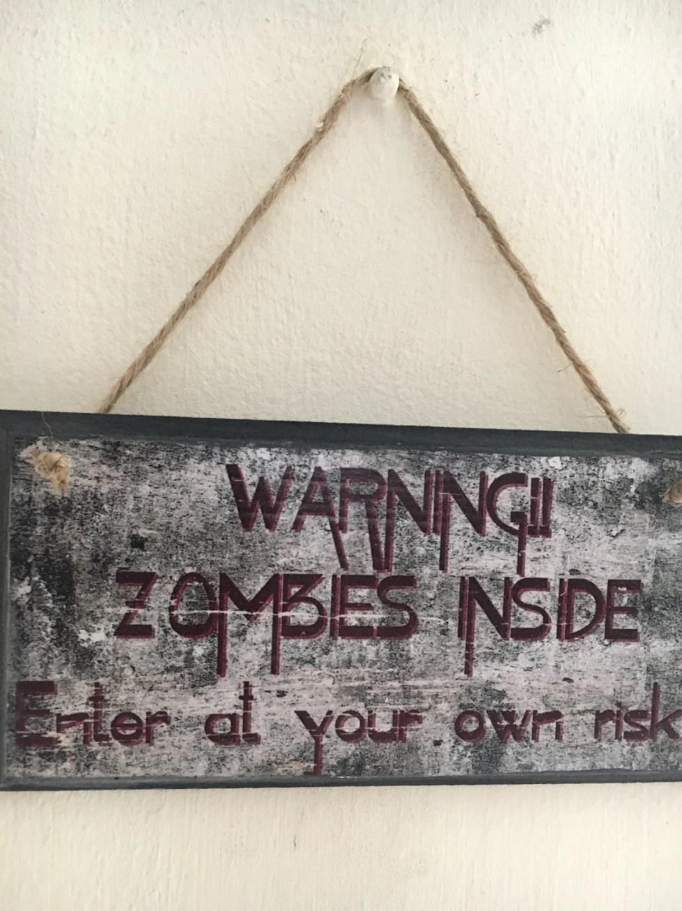 WARNING!! Zombies inside!...