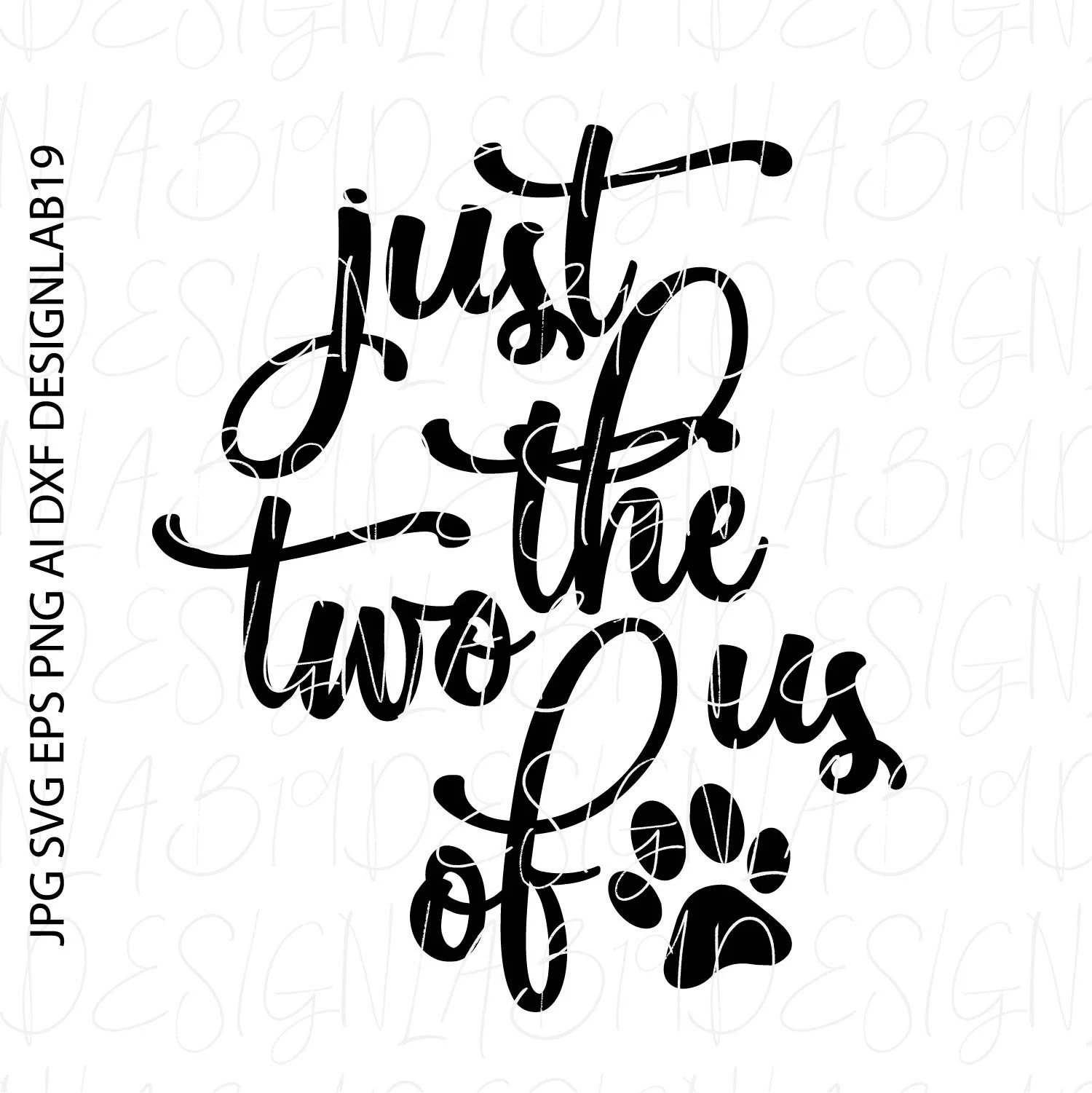 Just The Two Of Us Svg Dog Canine Pooch Paw Puppy Print