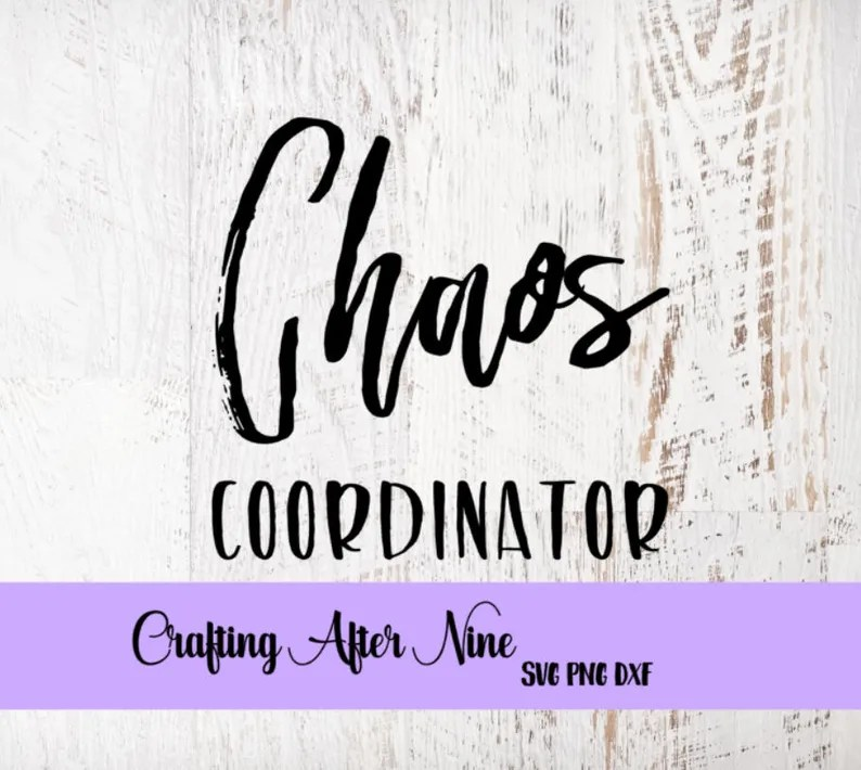 Download Chaos Coordinator SVG Adulting SVG Svg Files for Cricut ...