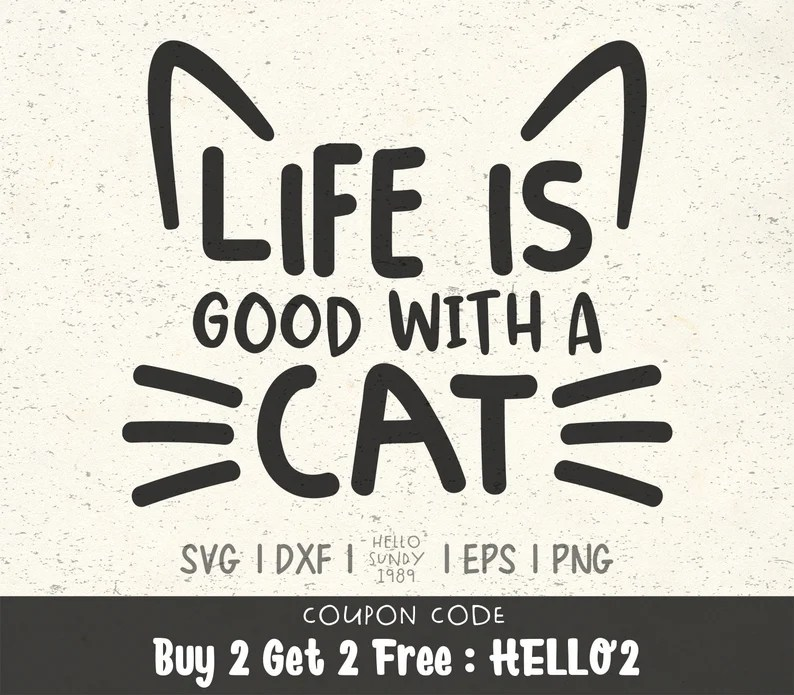 Download Life Is Good With A Cat svg Cat Lover Pet Lover Clipart ...