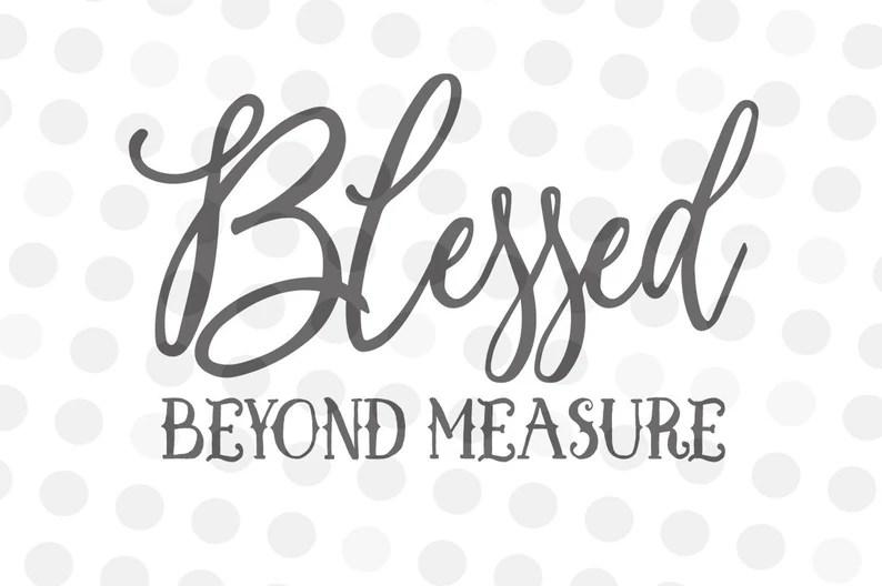 Download Beyond Measure Svg Blessed Svg Blessed Beyond DXF | Etsy