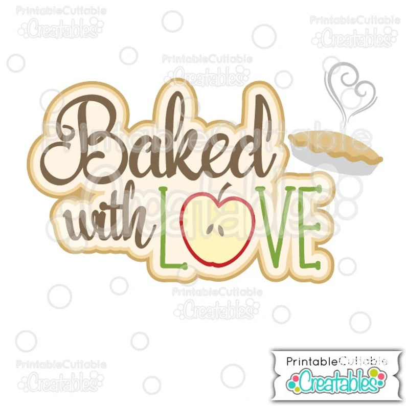 Download Baked with Love Scrapbook Title SVG Cut File & Clipart ...