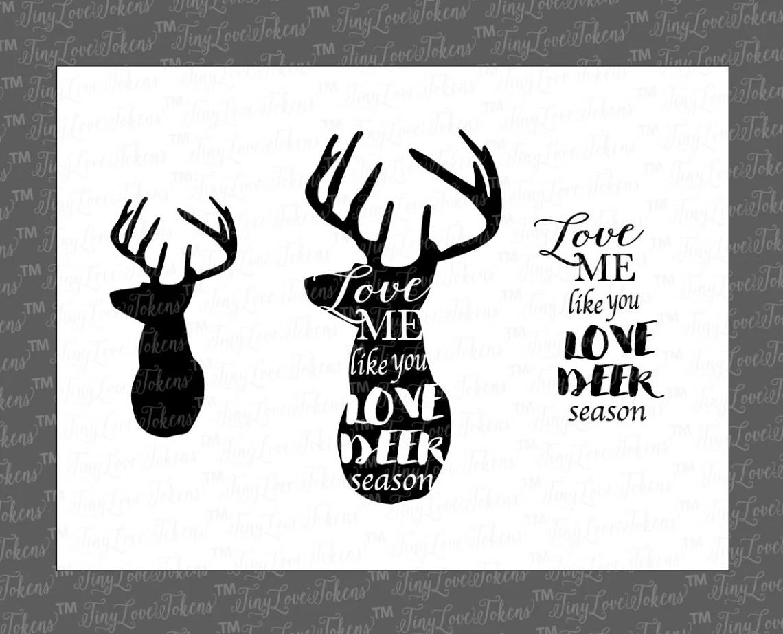 Download Love Me Like You Love Deer Season SVG Design for ...