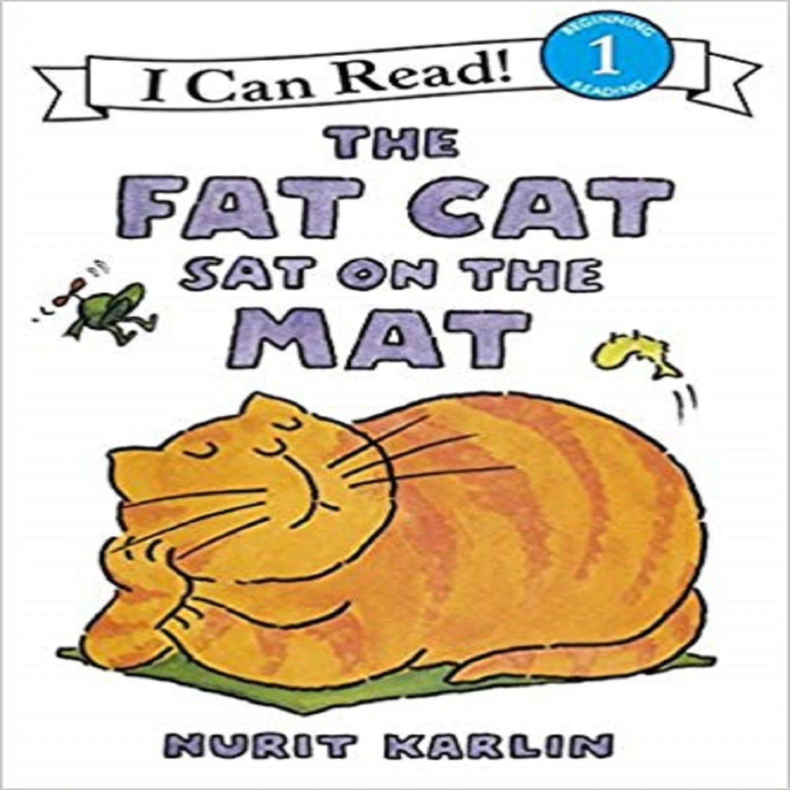 The Fat Cat Sat On The Mat I Can Read Level 1