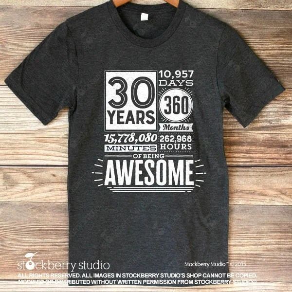 30th Birthday Shirt Men Women 30 Years Of Being Awesome Birthday Countdown T Shirt 30th Birthday Gift Him Her 30 Years Old Thirty Birthday By Stockberry Apparel Catch My Party