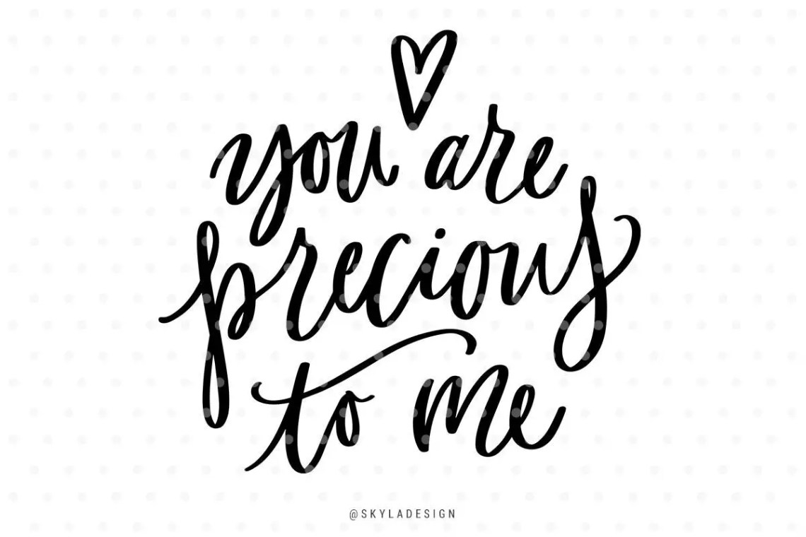 Download Svg file You are precious to me Quote svg Handlettered svg ...