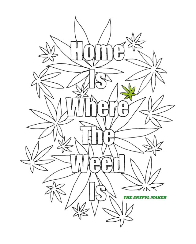 Home is Where the Weed is - Adult Coloring Page by The Artful Maker